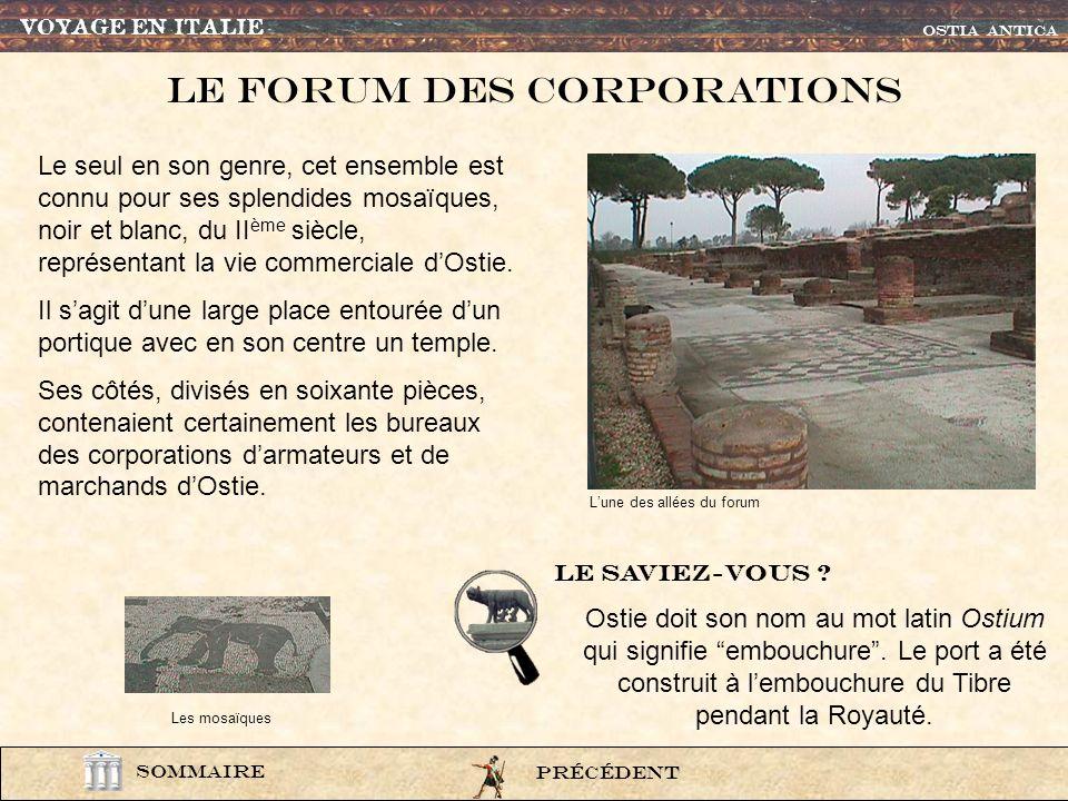 Ostie4 Forum des corporations Thermes OSTIa antica SOMMAIRE théâtre Habitat VOYAGE EN ITALIE Fondée par le quatrième roi de Rome, Ancus Martius, Ostie