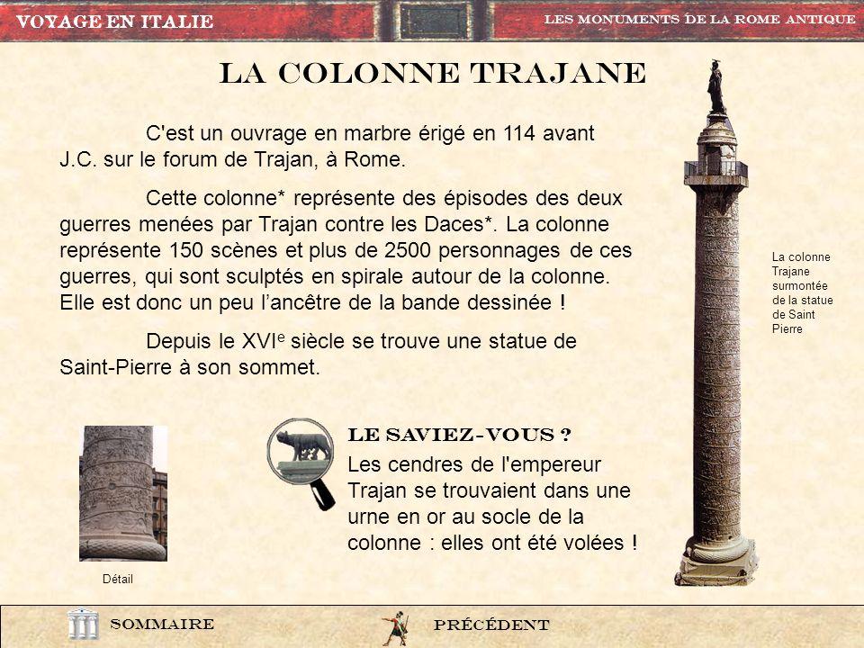 question3 VOYAGE EN ITALIE SOMMAIRE Questionnaire daccompagnement PrÉcÉdentSUIVANT En savoir plus Le Forum Républicain I/ Dans le forum républicain, je suis le plus grand monument, qui suis-je .
