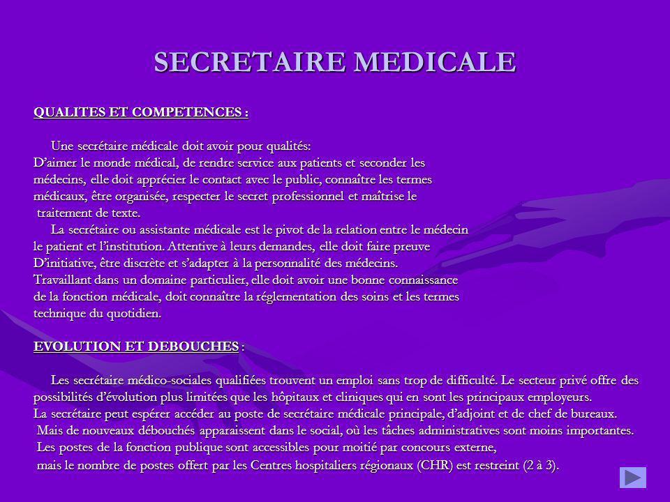 SECRETAIRE MEDICALE QUALITES ET COMPETENCES : Une secrétaire médicale doit avoir pour qualités: Une secrétaire médicale doit avoir pour qualités: Daim