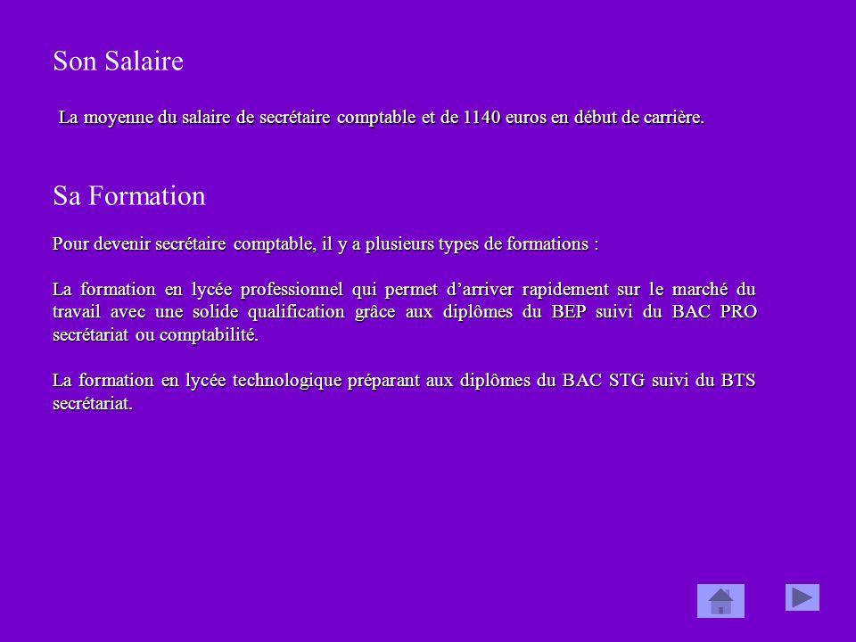 Son Salaire La moyenne du salaire de secrétaire comptable et de 1140 euros en début de carrière. Pour devenir secrétaire comptable, il y a plusieurs t
