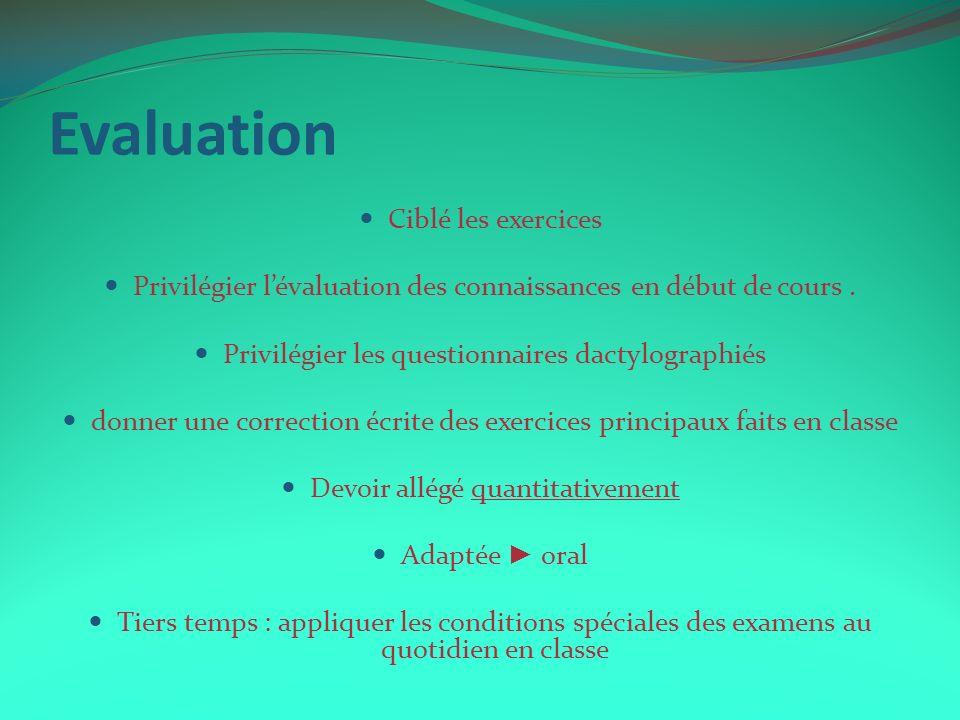 Evaluation Ciblé les exercices Privilégier lévaluation des connaissances en début de cours. Privilégier les questionnaires dactylographiés donner une