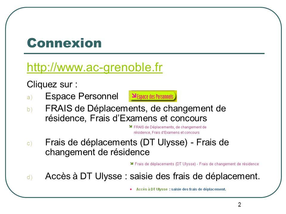 2 Connexion http://www.ac-grenoble.fr Cliquez sur : a) Espace Personnel b) FRAIS de Déplacements, de changement de résidence, Frais dExamens et concou
