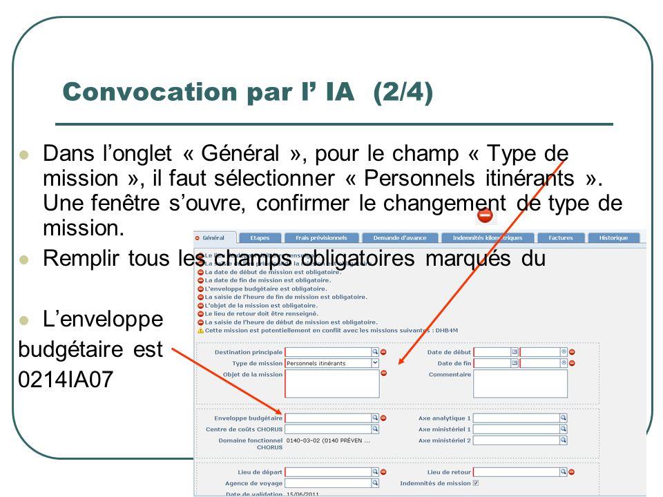 7 Convocation par l IA (2/4) Dans longlet « Général », pour le champ « Type de mission », il faut sélectionner « Personnels itinérants ». Une fenêtre