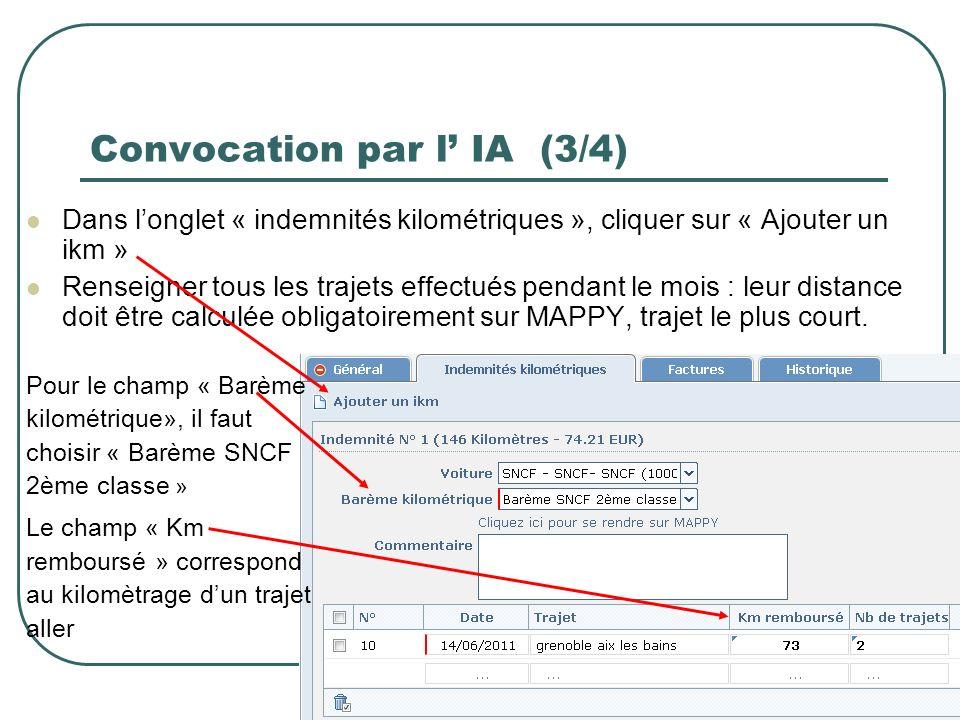 8 Convocation par l IA (3/4) Dans longlet « indemnités kilométriques », cliquer sur « Ajouter un ikm » Renseigner tous les trajets effectués pendant l