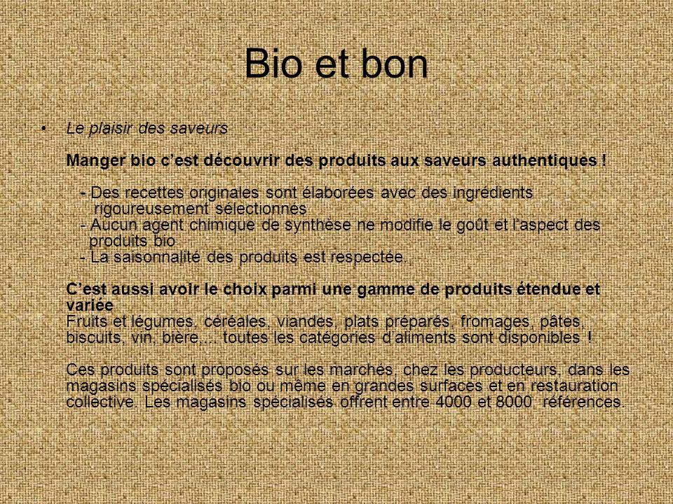 Bio et bon Le plaisir des saveurs Manger bio cest découvrir des produits aux saveurs authentiques ! - Des recettes originales sont élaborées avec des