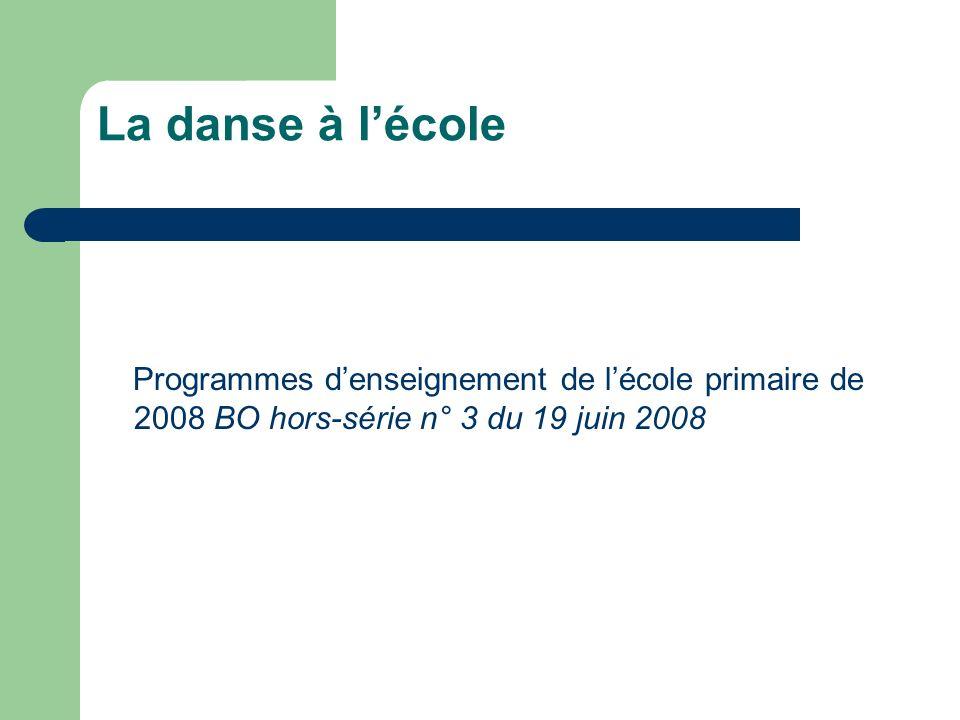 La danse à lécole Programmes denseignement de lécole primaire de 2008 BO hors-série n° 3 du 19 juin 2008