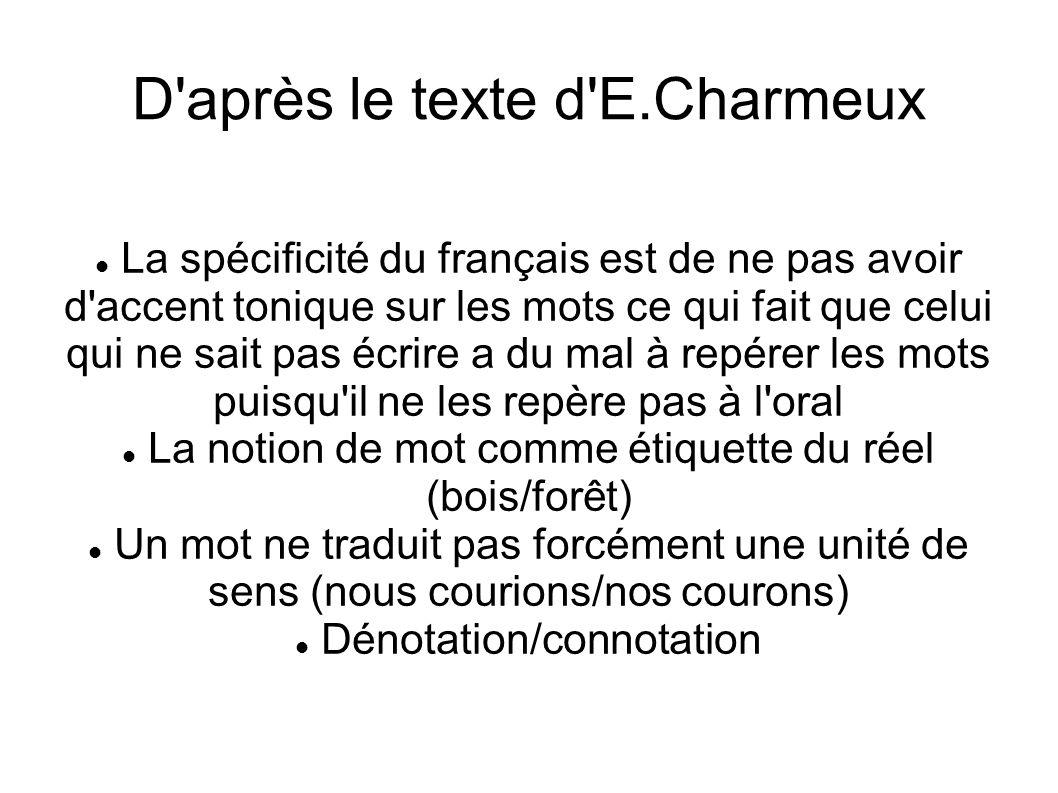 La spécificité du français est de ne pas avoir d'accent tonique sur les mots ce qui fait que celui qui ne sait pas écrire a du mal à repérer les mots
