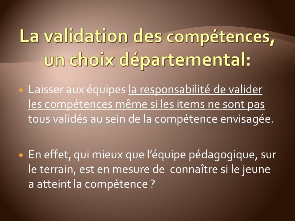 Laisser aux équipes la responsabilité de valider les compétences même si les items ne sont pas tous validés au sein de la compétence envisagée.