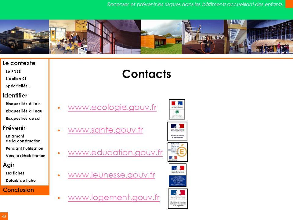 43 Recenser et prévenir les risques dans les bâtiments accueillant des enfants Contacts www.ecologie.gouv.fr www.sante.gouv.fr www.education.gouv.fr w