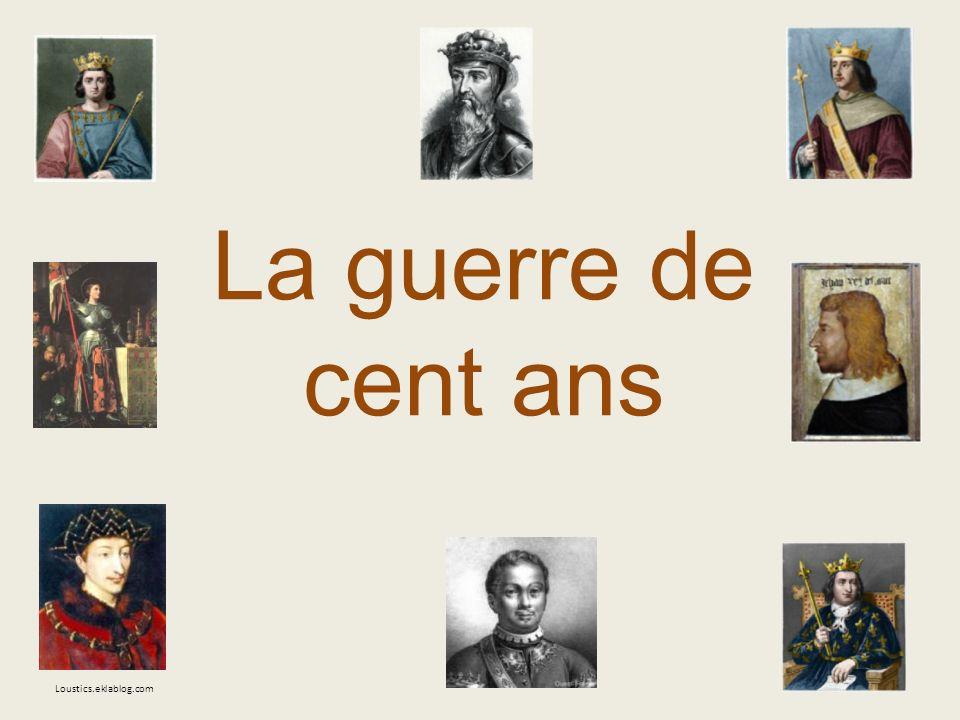 La guerre de cent ans Loustics.eklablog.com