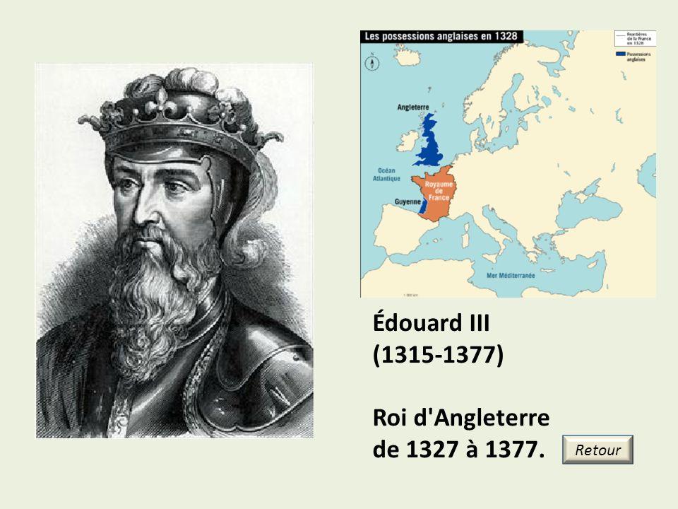 Édouard III (1315-1377) Roi d'Angleterre de 1327 à 1377. Retour