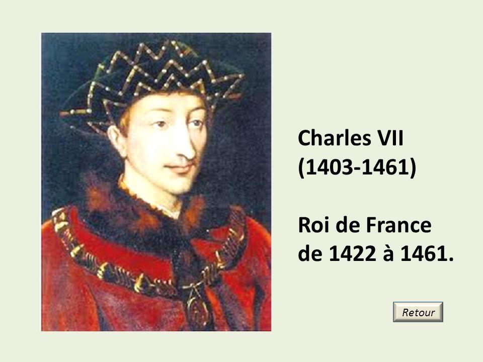 Charles VII (1403-1461) Roi de France de 1422 à 1461. Retour
