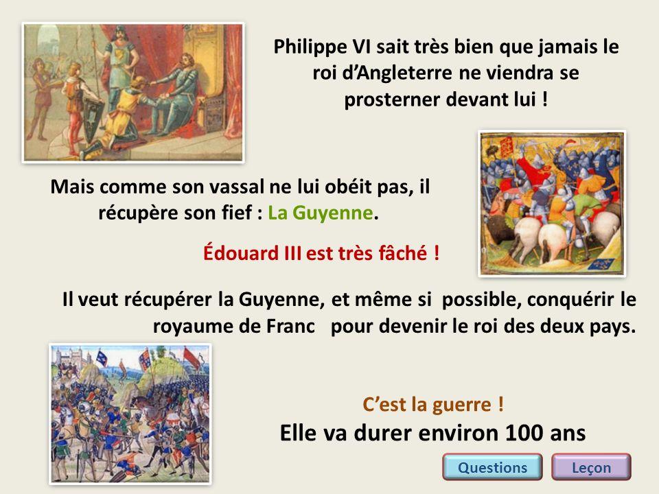 Philippe VI sait très bien que jamais le roi dAngleterre ne viendra se prosterner devant lui ! Mais comme son vassal ne lui obéit pas, il récupère son