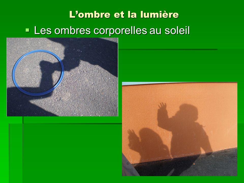 Lombre et la lumière Les ombres corporelles au soleil Les ombres corporelles au soleil