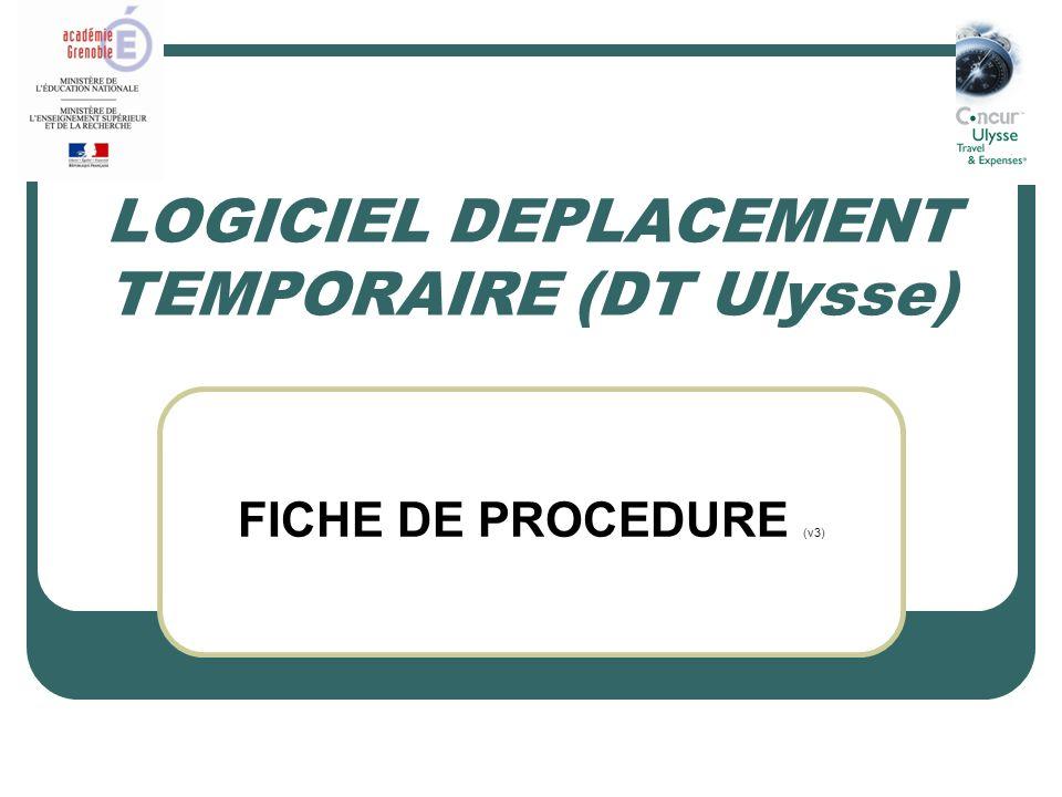 LOGICIEL DEPLACEMENT TEMPORAIRE (DT Ulysse) FICHE DE PROCEDURE (v3)