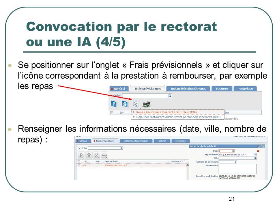 21 Convocation par le rectorat ou une IA (4/5) Se positionner sur longlet « Frais prévisionnels » et cliquer sur licône correspondant à la prestation