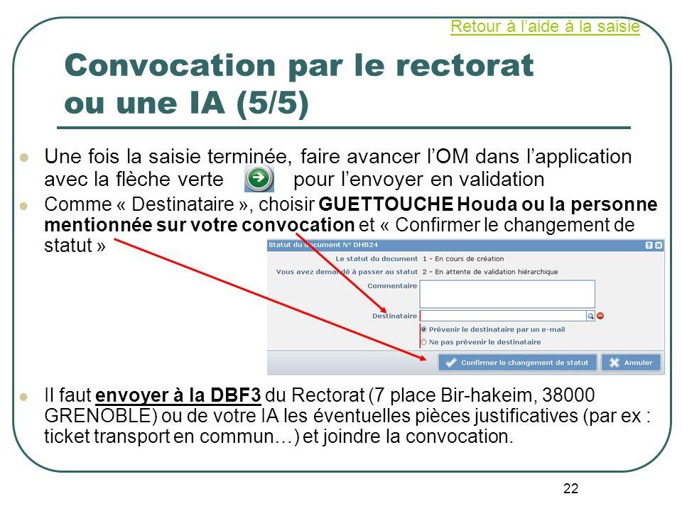 22 Convocation par le rectorat ou une IA (5/5) Une fois la saisie terminée, faire avancer lOM dans lapplication avec la flèche verte pour lenvoyer en