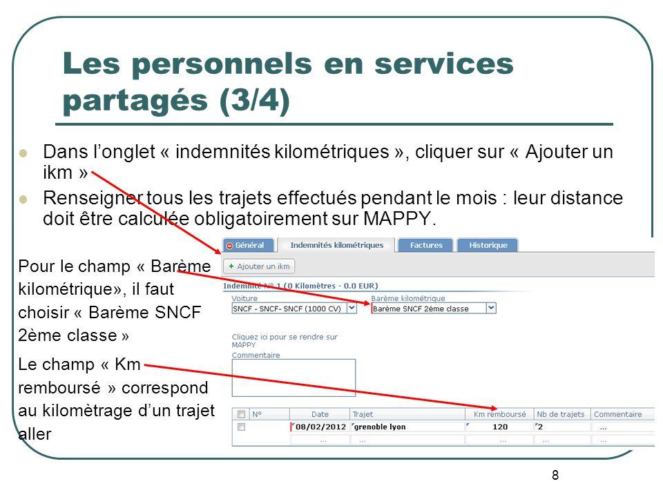 8 Les personnels en services partagés (3/4) Dans longlet « indemnités kilométriques », cliquer sur « Ajouter un ikm » Renseigner tous les trajets effe