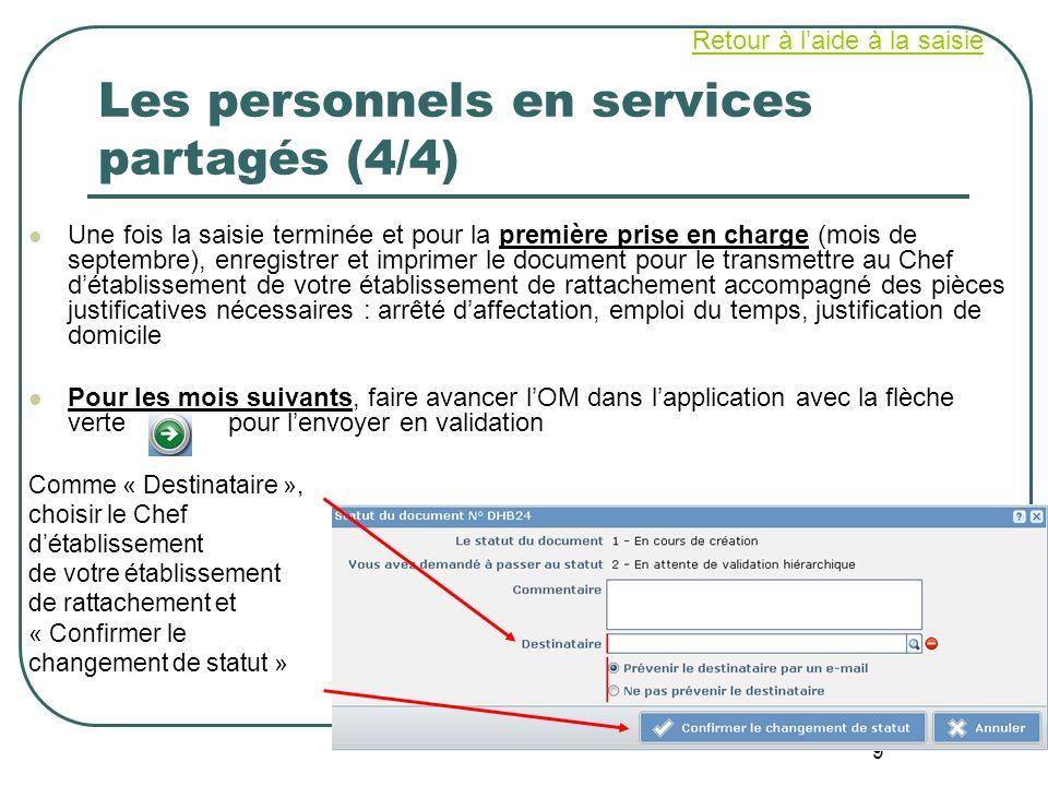 9 Les personnels en services partagés (4/4) Une fois la saisie terminée et pour la première prise en charge (mois de septembre), enregistrer et imprim