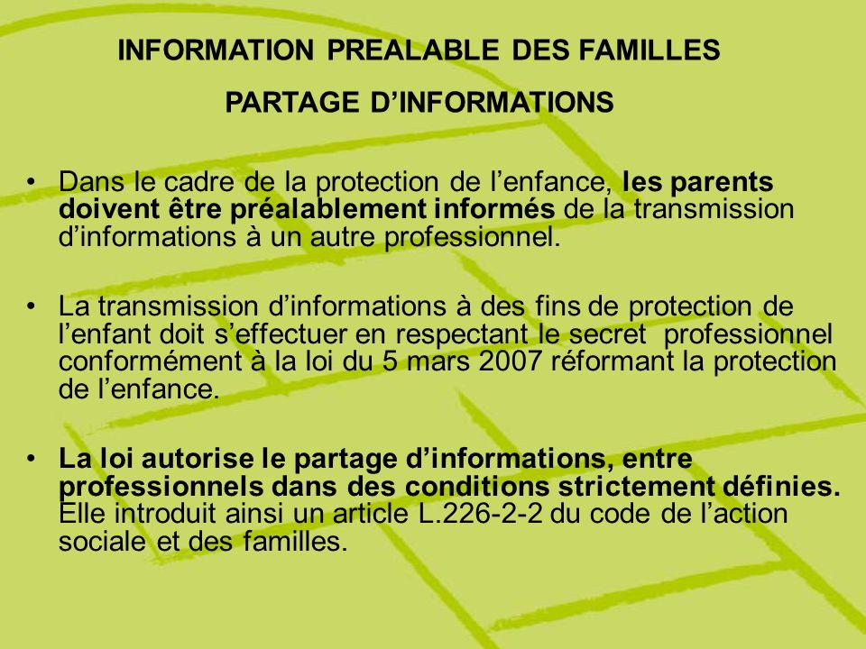 Dans le cadre de la protection de lenfance, les parents doivent être préalablement informés de la transmission dinformations à un autre professionnel.