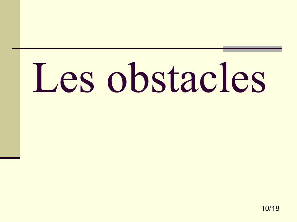 10/18 Les obstacles