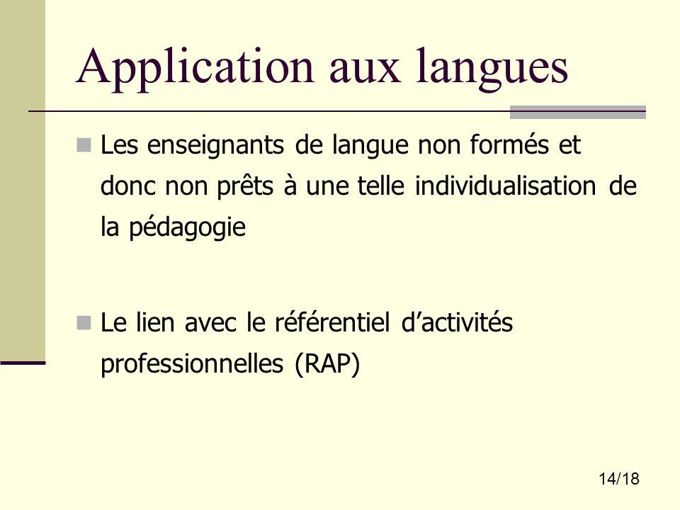 14/18 Application aux langues Les enseignants de langue non formés et donc non prêts à une telle individualisation de la pédagogie Le lien avec le réf