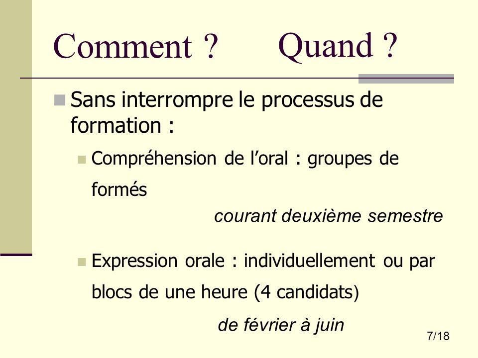 7/18 Comment ? Sans interrompre le processus de formation : Compréhension de loral : groupes de formés Expression orale : individuellement ou par bloc