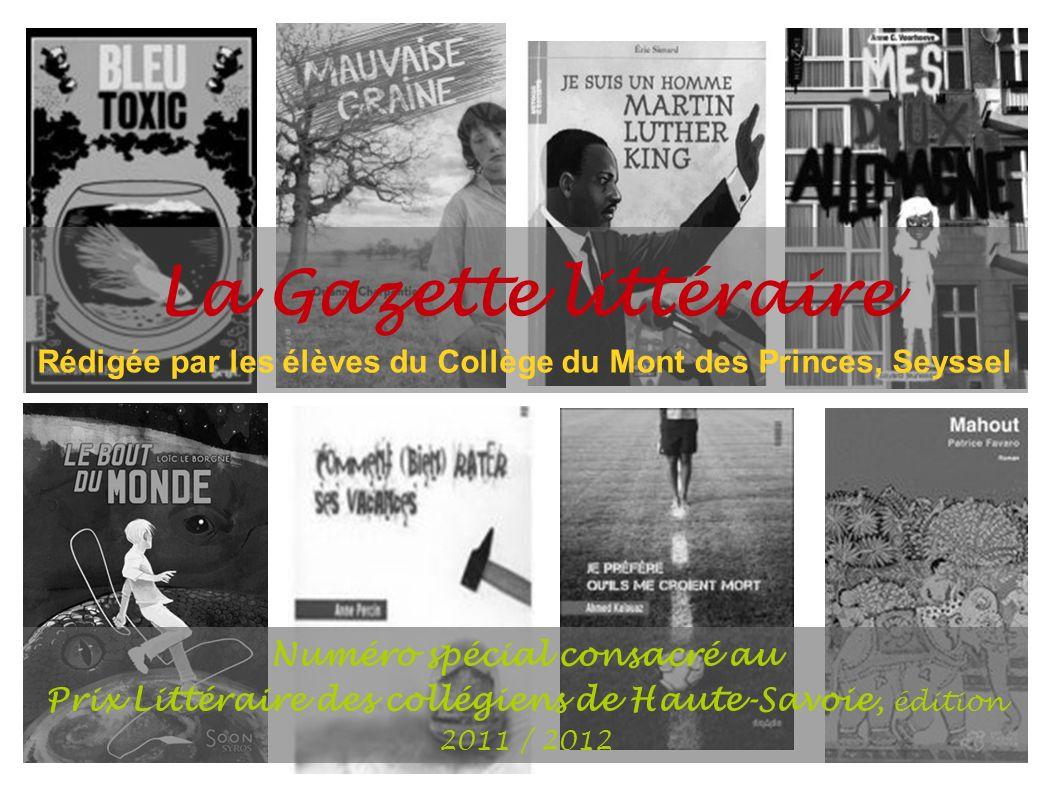 La Gazette littéraire Rédigée par les élèves du Collège du Mont des Princes, Seyssel Numéro spécial consacré au Prix Littéraire des collégiens de Haut