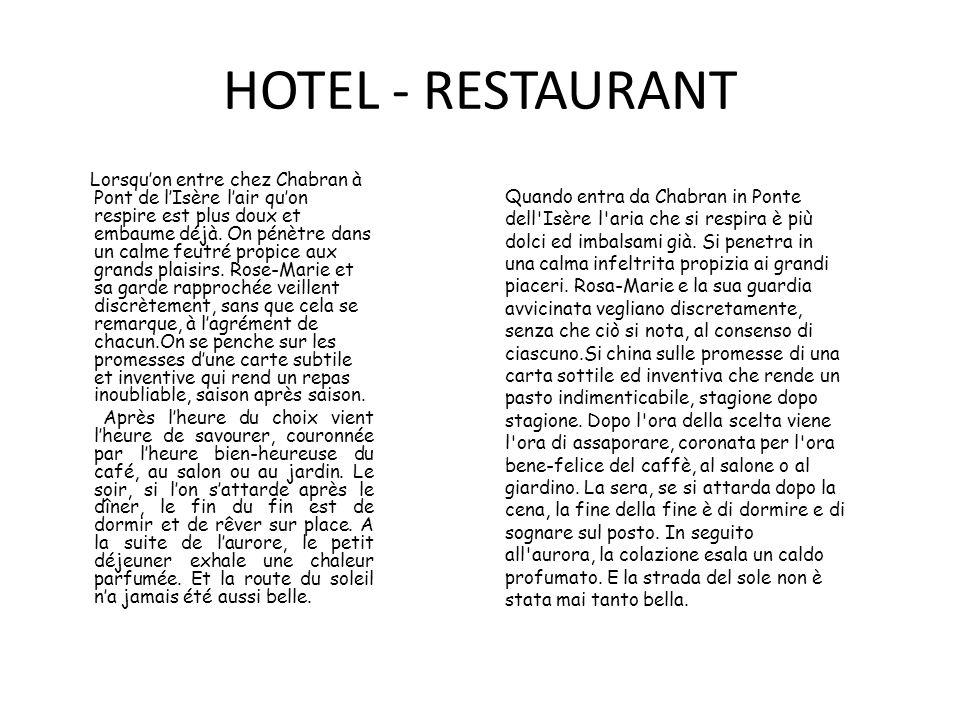 HOTEL - RESTAURANT Lorsquon entre chez Chabran à Pont de lIsère lair quon respire est plus doux et embaume déjà.