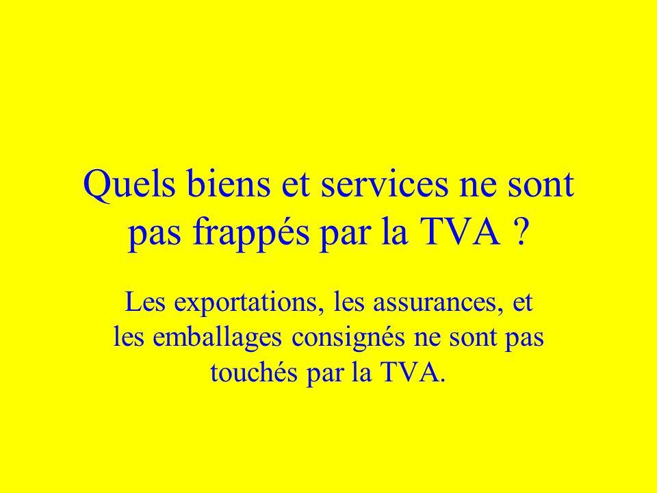 Quels biens et services ne sont pas frappés par la TVA ? Les exportations, les assurances, et les emballages consignés ne sont pas touchés par la TVA.