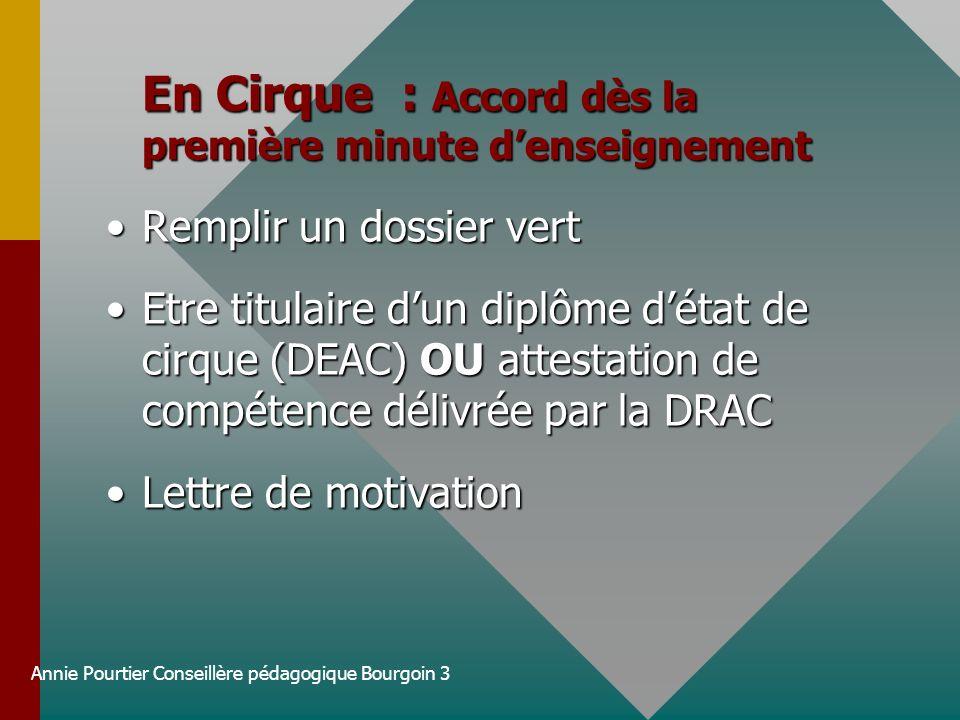 Annie Pourtier Conseillère pédagogique Bourgoin 3 En Cirque : Accord dès la première minute denseignement Remplir un dossier vertRemplir un dossier ve