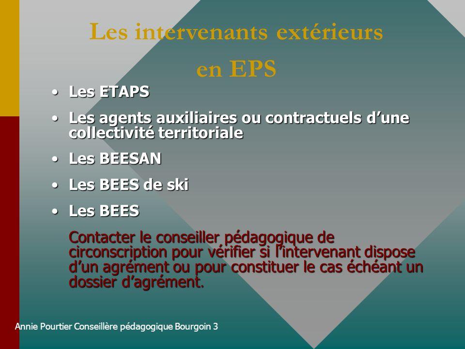 Annie Pourtier Conseillère pédagogique Bourgoin 3 Les ETAPSLes ETAPS Les agents auxiliaires ou contractuels dune collectivité territorialeLes agents a