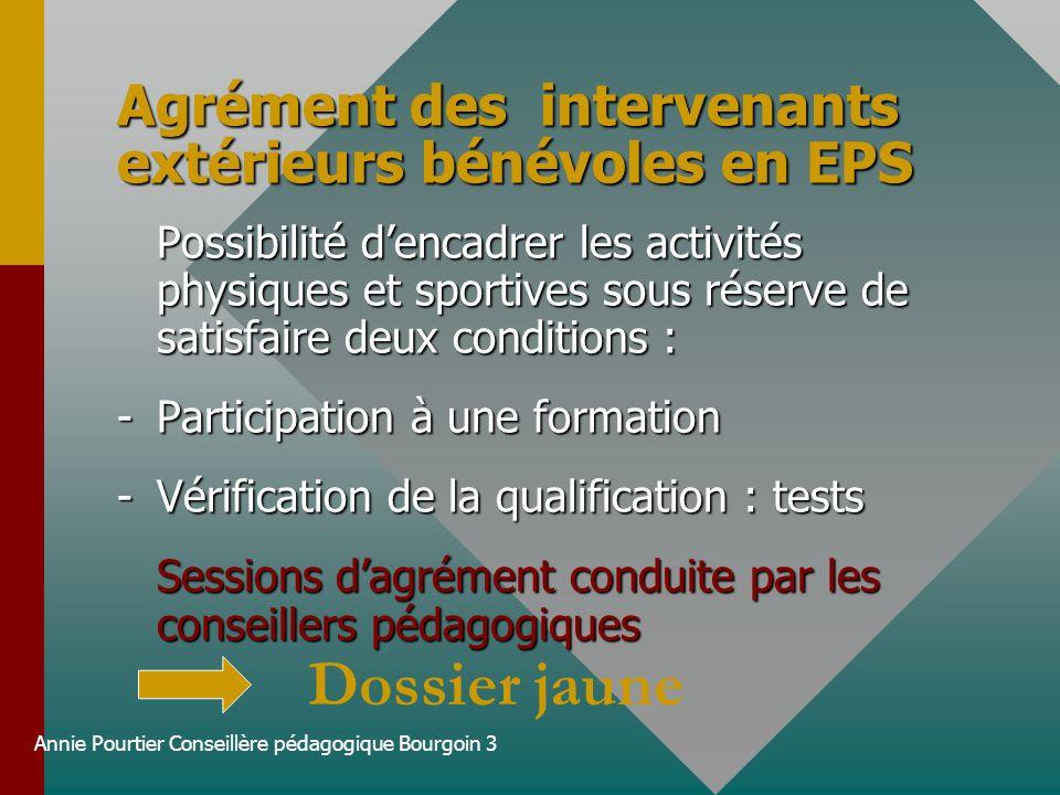 Agrément des intervenants extérieurs bénévoles en EPS Possibilité dencadrer les activités physiques et sportives sous réserve de satisfaire deux condi