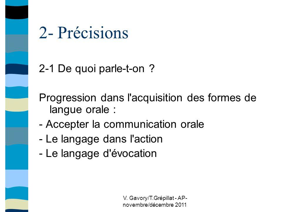 V.Gavory/T.Grépillat - AP- novembre/décembre 2011 2- Précisions 2-2 Pour qui .