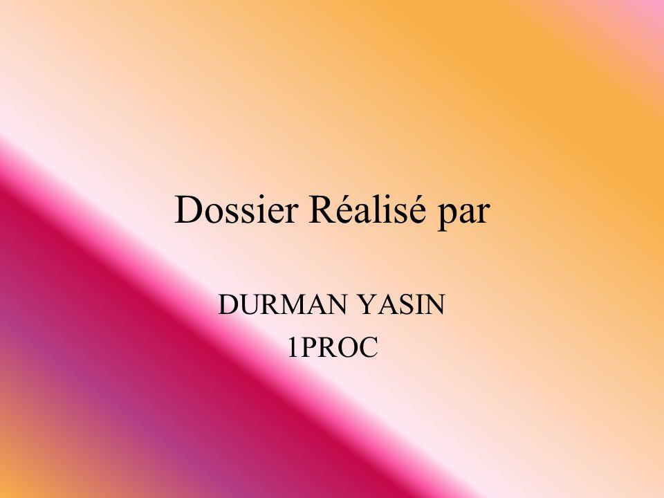 Dossier Réalisé par DURMAN YASIN 1PROC