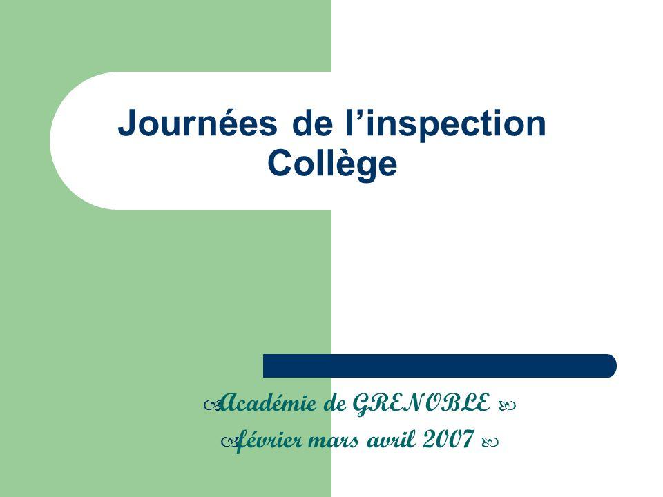 Journées de linspection Collège Académie de GRENOBLE février mars avril 2007