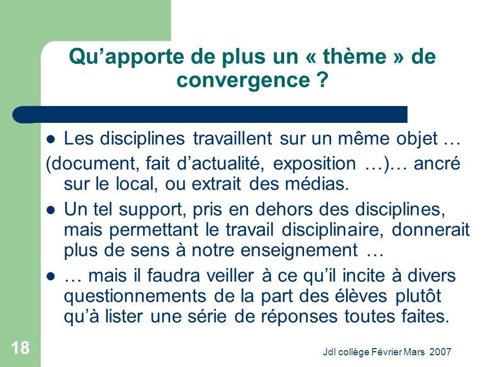 JdI collège Février Mars 2007 18 Quapporte de plus un « thème » de convergence .