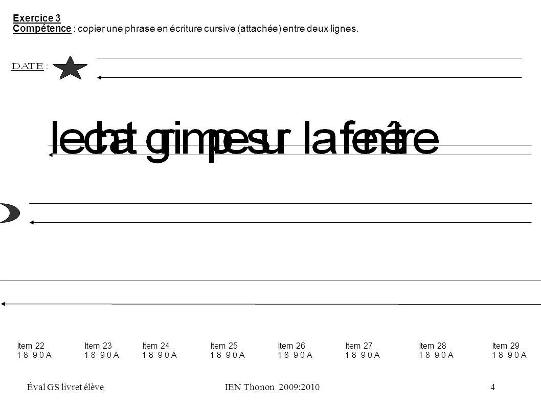 Exercice 3 Compétence : copier une phrase en écriture cursive (attachée) entre deux lignes.