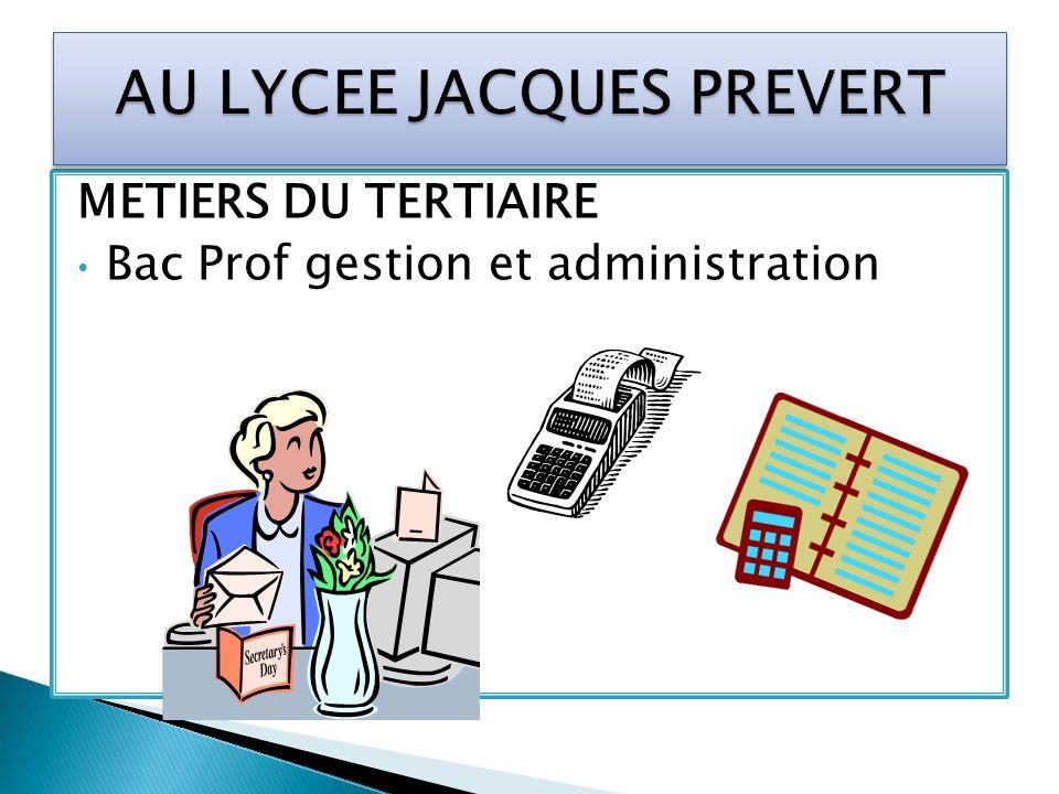 METIERS DU TERTIAIRE Bac Prof gestion et administration