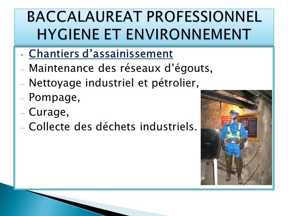 Chantiers dassainissement - Maintenance des réseaux dégouts, - Nettoyage industriel et pétrolier, - Pompage, - Curage, - Collecte des déchets industri