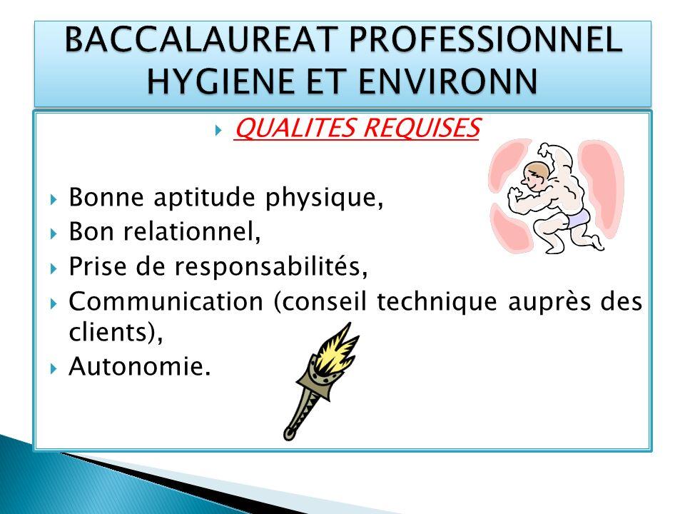 QUALITES REQUISES Bonne aptitude physique, Bon relationnel, Prise de responsabilités, Communication (conseil technique auprès des clients), Autonomie.