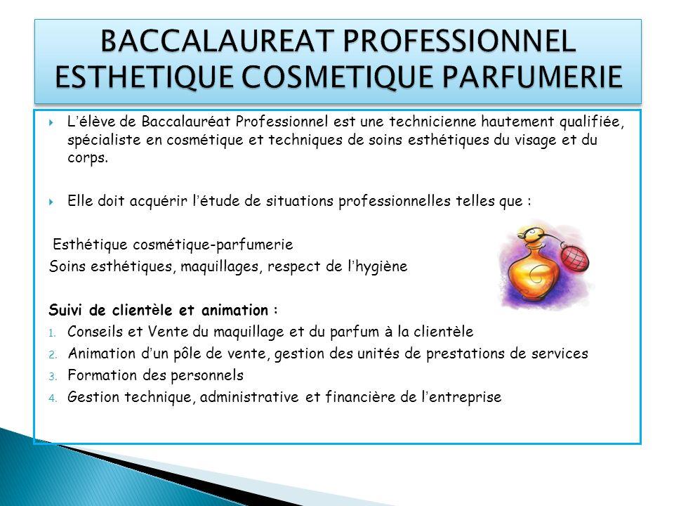 L é l è ve de Baccalaur é at Professionnel est une technicienne hautement qualifi é e, sp é cialiste en cosm é tique et techniques de soins esth é tiq