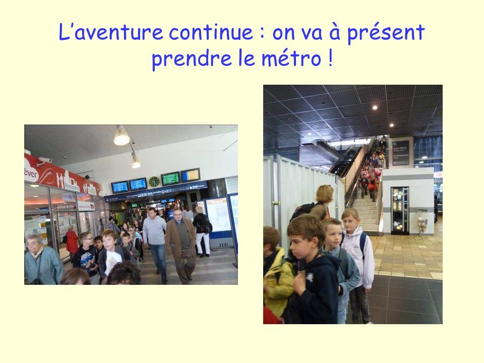 Laventure continue : on va à présent prendre le métro !