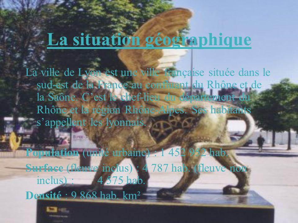 La situation géographique La ville de Lyon est une ville française située dans le sud-est de la France au confluant du Rhône et de la Saône. Cest le c