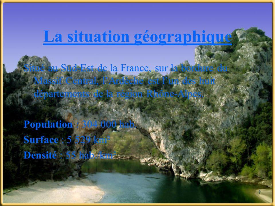 La situation géographique Situé au Sud-Est de la France, sur la bordure du Massif Central, lArdèche est lun des huit départements de la région Rhône-A