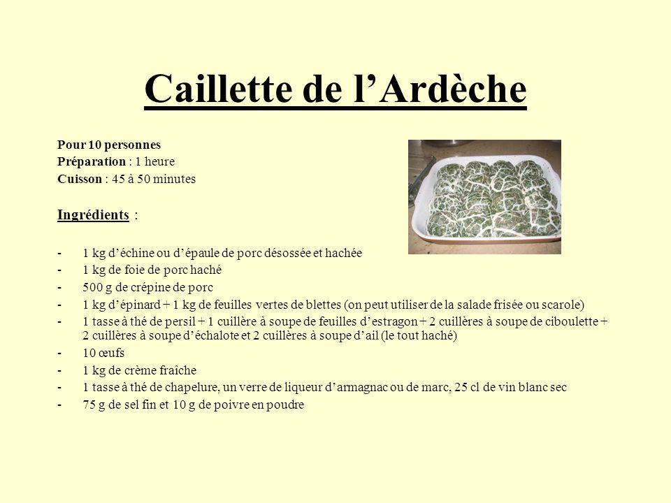 Caillette de lArdèche Pour 10 personnes Préparation : 1 heure Cuisson : 45 à 50 minutes Ingrédients : -1 kg déchine ou dépaule de porc désossée et hac