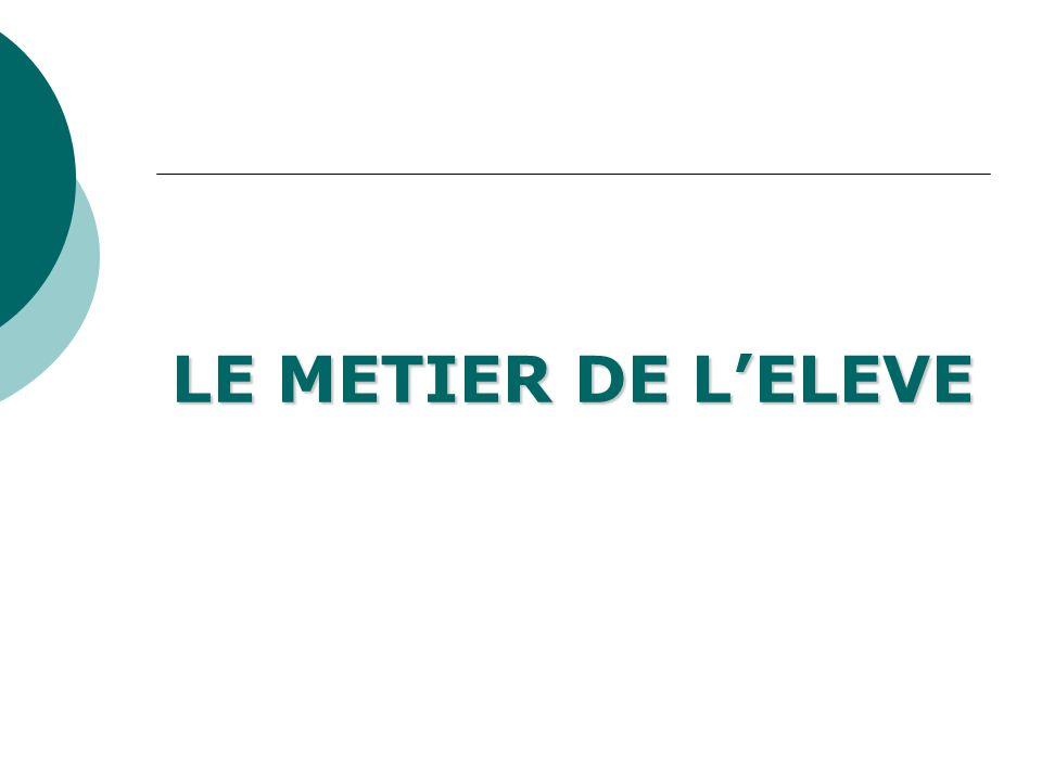 LE METIER DE LELEVE