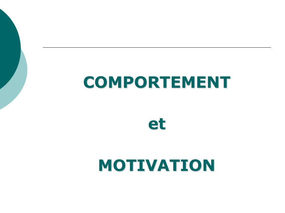 COMPORTEMENTetMOTIVATION
