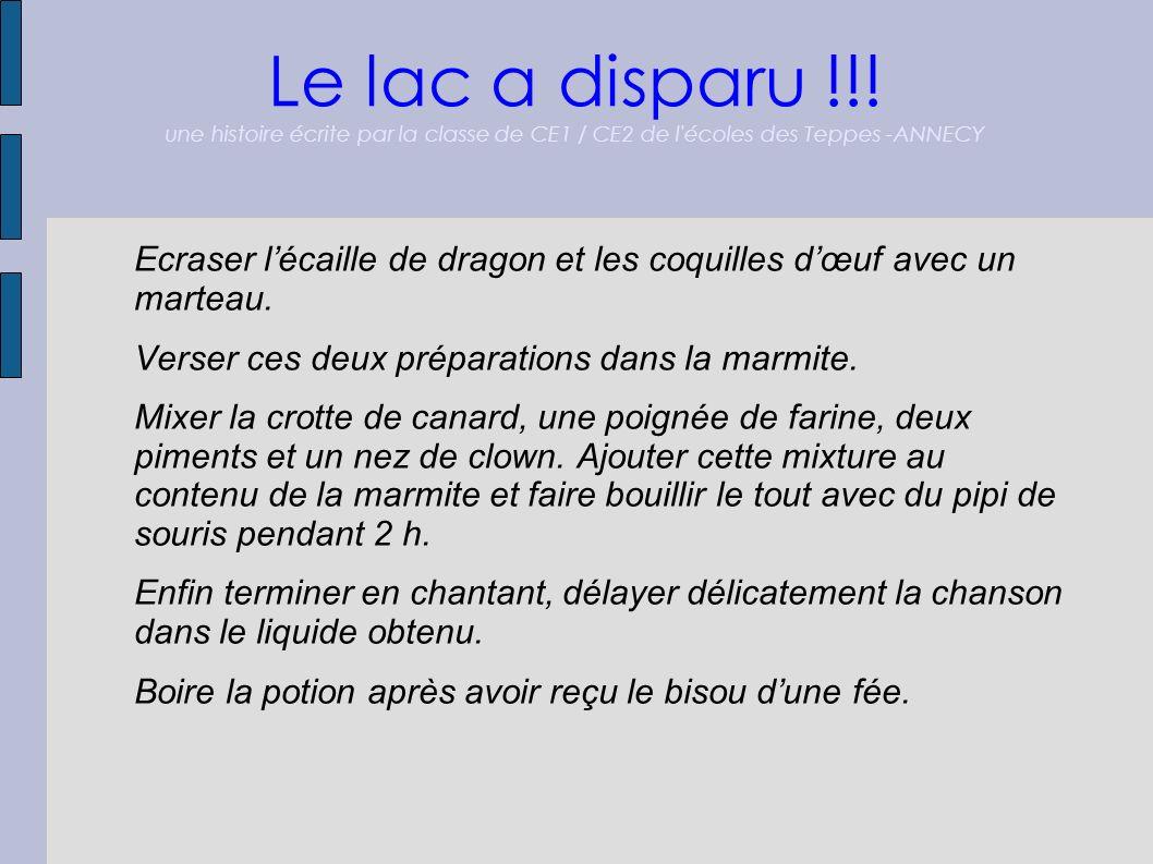 Le lac a disparu !!! une histoire écrite par la classe de CE1 / CE2 de l'écoles des Teppes -ANNECY Ecraser lécaille de dragon et les coquilles dœuf av