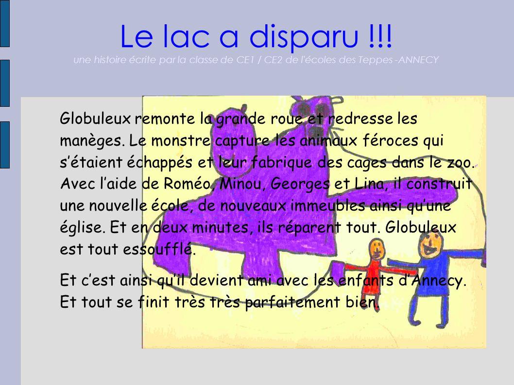 Le lac a disparu !!! une histoire écrite par la classe de CE1 / CE2 de l'écoles des Teppes -ANNECY Globuleux remonte la grande roue et redresse les ma